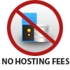 No Hosting Fees